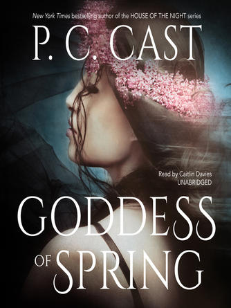P. C. Cast: Goddess of the spring : Goddess Summoning Series, Book 2