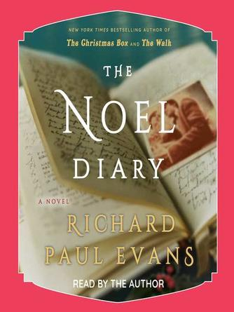 Richard Paul Evans: The noel diary : The Noel Collection, Book 1