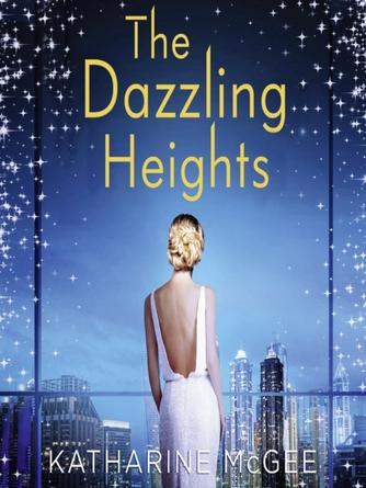 Katharine McGee: The dazzling heights (the thousandth floor, book 2)