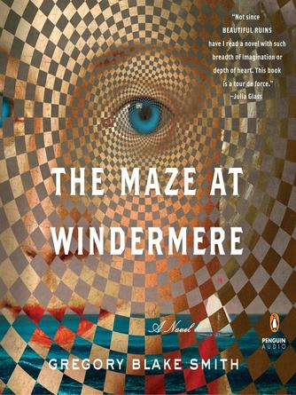 Gregory Blake Smith: The maze at windermere : A Novel