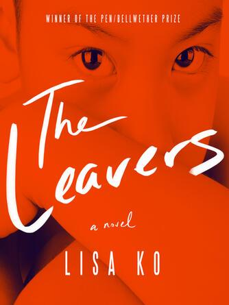 Lisa Ko: The leavers : A Novel