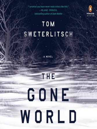 Tom Sweterlitsch: The gone world