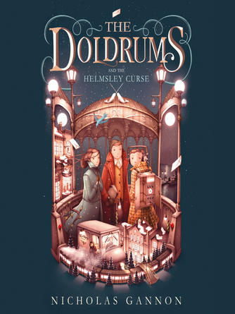 Nicholas Gannon: The doldrums and the helmsley curse : The Doldrums Series, Book 2