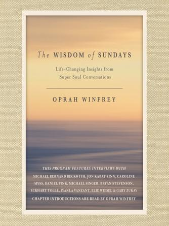 Oprah Winfrey: The wisdom of sundays : Life-Changing Insights from Super Soul Conversations