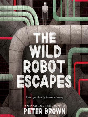 Peter Brown: The wild robot escapes : Wild robot series, book 2
