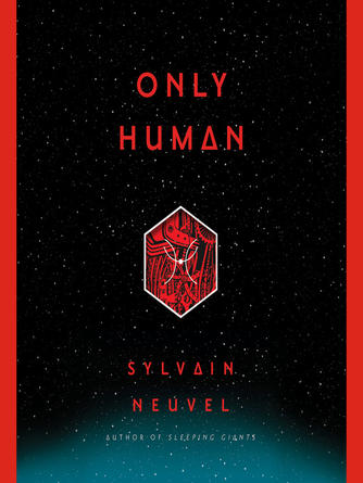 Sylvain Neuvel: Only human