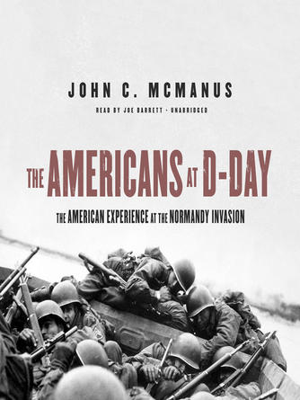 : The americans at d-day : The American Experience at the Normandy Invasion