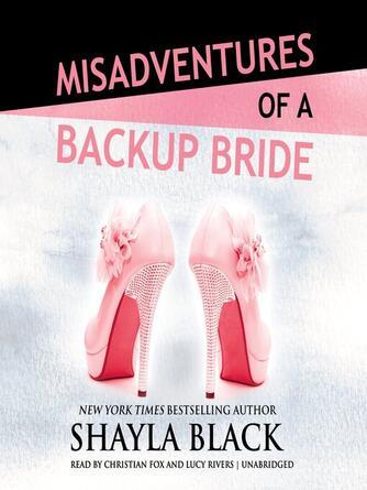 Shayla Black: Misadventures of a backup bride