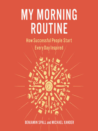 Benjamin Spall: My morning routine : How Successful People Start Every Day Inspired