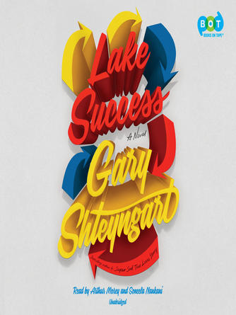 Gary Shteyngart: Lake success : A Novel
