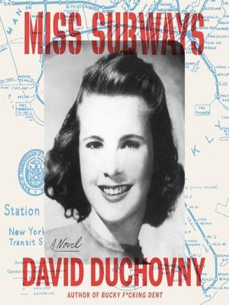 David Duchovny: Miss subways : A Novel