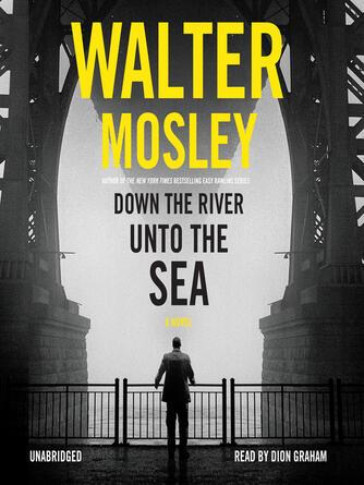 Walter Mosley: Down the river unto the sea