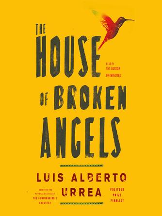 Luis Urrea: House of broken angels