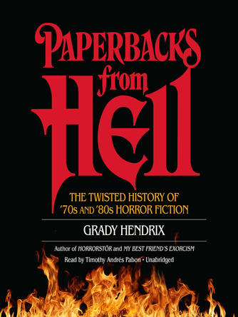 Grady Hendrix: Paperbacks from hell : The Twisted History of '70s and '80s Horror Fiction