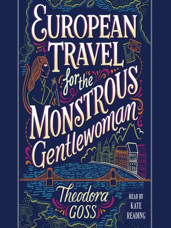 Theodora Goss: European travel for the monstrous gentlewoman