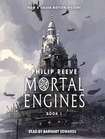 Philip Reeve: Mortal engines : Mortal Engines Series, Book 1