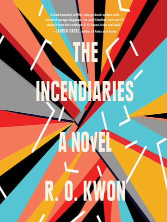 : The incendiaries : A Novel