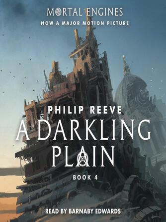 Philip Reeve: A darkling plain : Mortal Engines Series, Book 4
