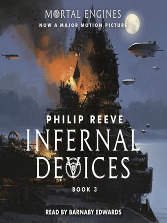 Philip Reeve: Infernal devices : Mortal Engines Series, Book 3