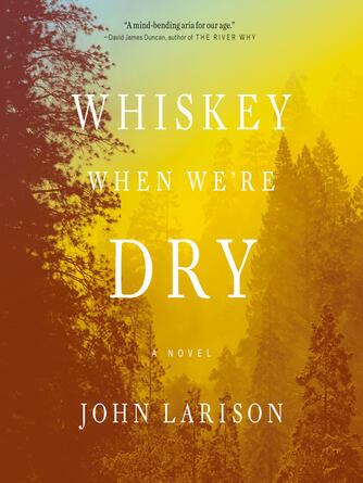 John Larison: Whiskey when we're dry