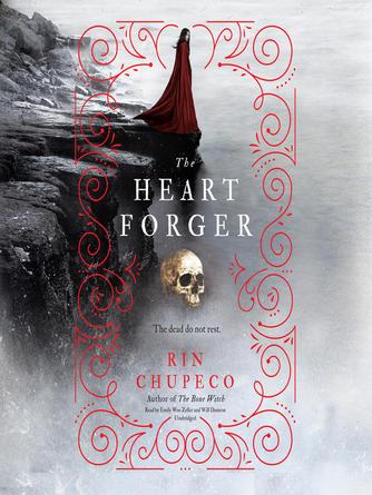 Rin Chupeco: The heart forger : Bone Witch Series, Book 2