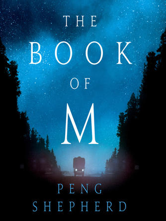 Peng Shepherd: The book of m