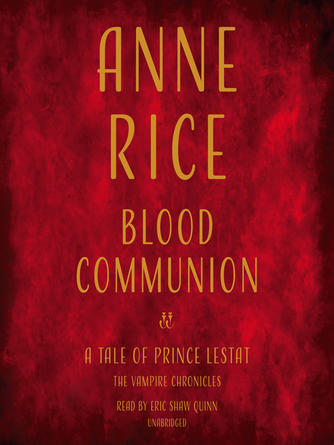 Anne Rice: Blood communion : A Tale of Prince Lestat