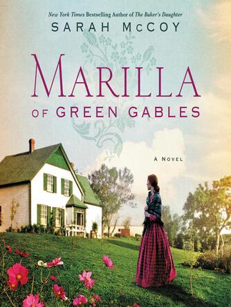Sarah Mccoy: Marilla of green gables : A Novel