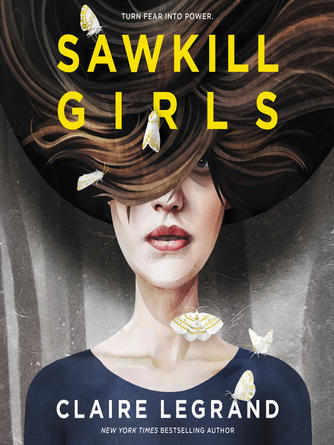 Claire Legrand: Sawkill girls