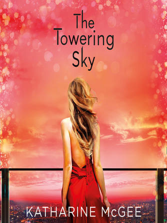 Katharine McGee: The towering sky (the thousandth floor, book 3)
