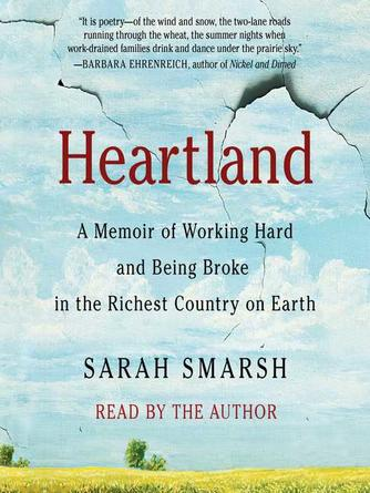 Sarah Smarsh: Heartland : A Memoir of Working Hard and Being Broke in the Richest Country on Earth