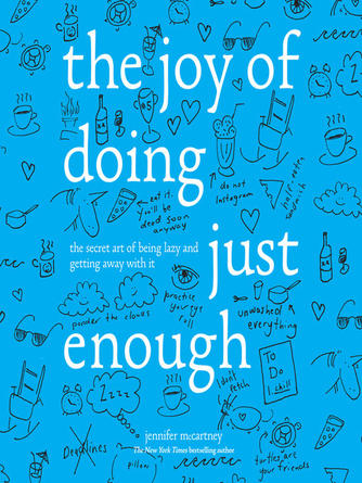 Jennifer McCartney: The joy of doing just enough : The Secret Art of Being Lazy and Getting Away with It