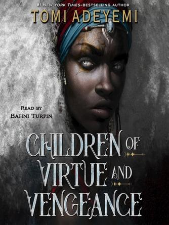 Tomi Adeyemi: Children of virtue and vengeance : Legacy of Orisha Series, Book 2