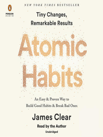 James Clear: Atomic habits : An easy & proven way to build good habits & break bad ones