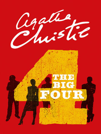 Agatha Christie: The big four : Hercule Poirot Series, Book 5