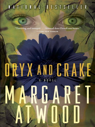 Margaret Atwood: Oryx and crake : MaddAddam Trilogy, Book 1