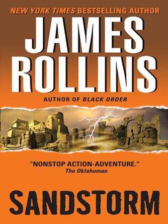 James Rollins: Sandstorm : Sigma Force Series, Book 1