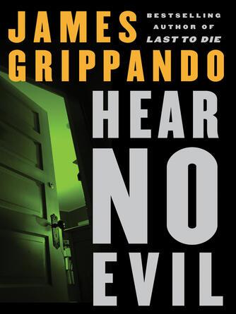 James Grippando: Hear no evil : Jack Swyteck Series, Book 4