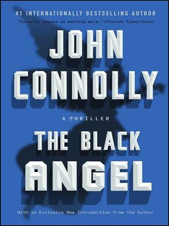 John Connolly: The black angel : Charlie Parker Series, Book 5