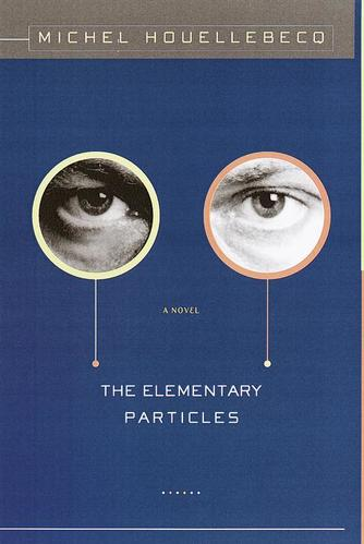 Michel Houellebecq: The elementary particles