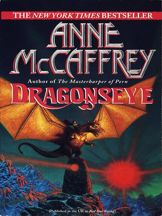 Anne McCaffrey: Dragonseye : The Dragonriders of Pern Series, Book 4