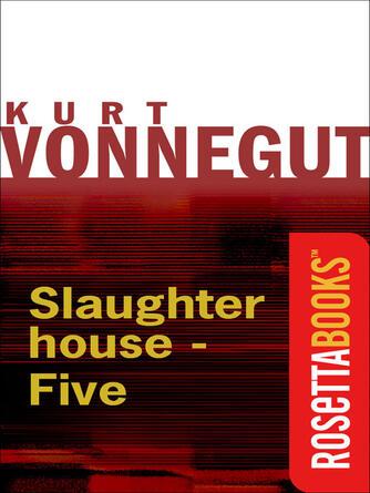 Kurt Vonnegut: Slaughterhouse-five