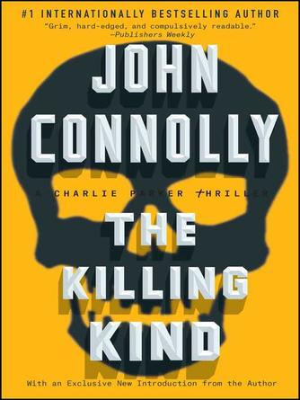 John Connolly: The killing kind : Charlie Parker Series, Book 3