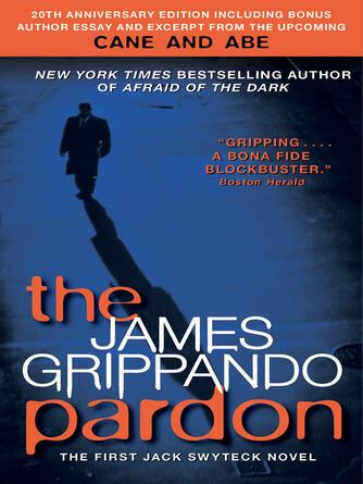 James Grippando: The pardon : Jack Swyteck Series, Book 1
