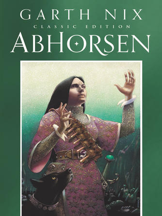 Garth Nix: Abhorsen : Old Kingdom Trilogy, Book 3