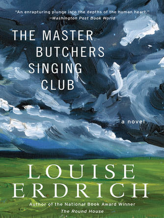 Louise Erdrich: The master butchers singing club