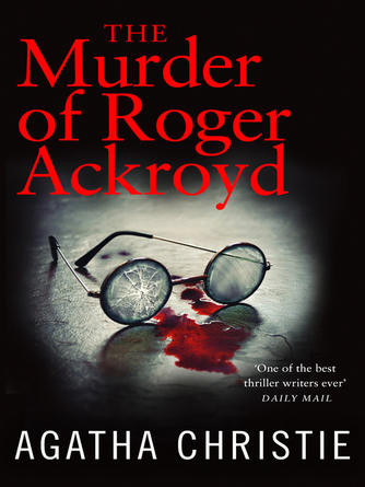 Agatha Christie: The murder of roger ackroyd : Hercule Poirot Series, Book 4