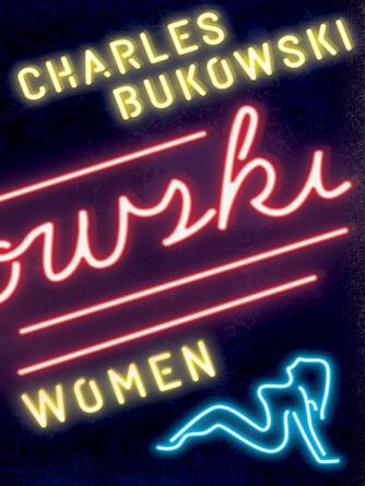 Charles Bukowski: Women