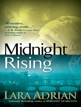 Lara Adrian: Midnight rising : The Midnight Breed Series, Book 4