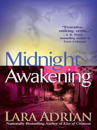 Lara Adrian: Midnight awakening : The Midnight Breed Series, Book 3